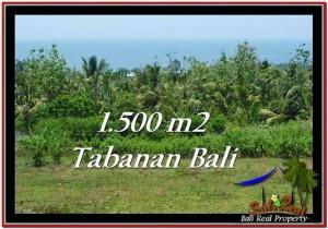 TANAH di TABANAN BALI DIJUAL MURAH 1,500 m2  View Laut dan Kebun