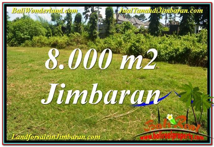 JUAL TANAH di JIMBARAN BALI 8,000 m2 Lingkungan Villa